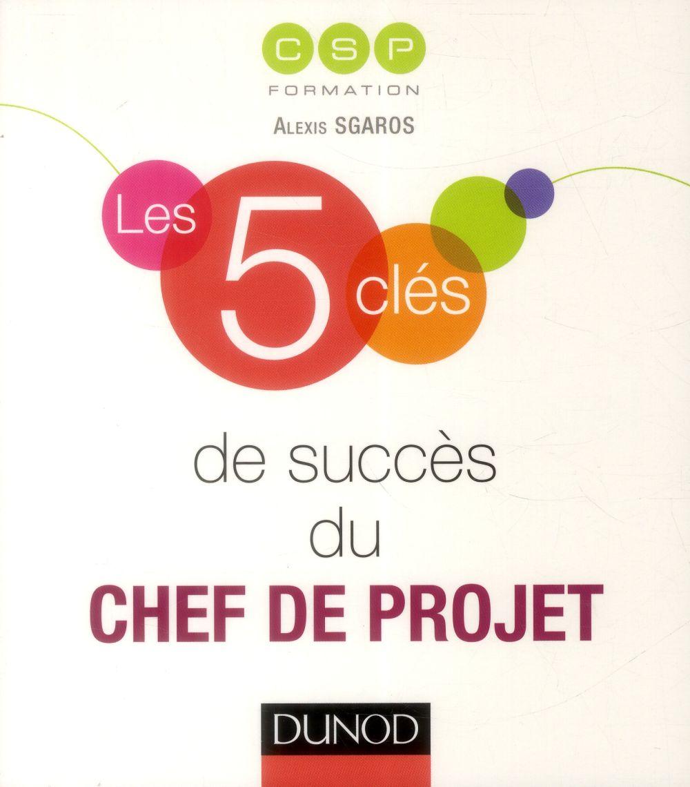 LES 5 CLES  -  LES 5 CLES DE SUCCES DU CHEF DE PROJET CSP Formation Dunod