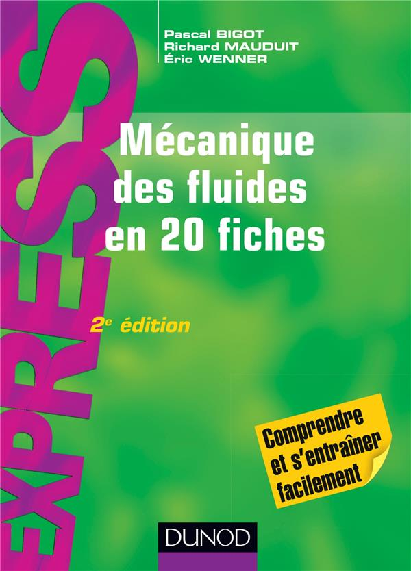 MECANIQUES DES FLUIDES EN 20 FICHES (2E EDITION) BIGOT, PASCAL Dunod