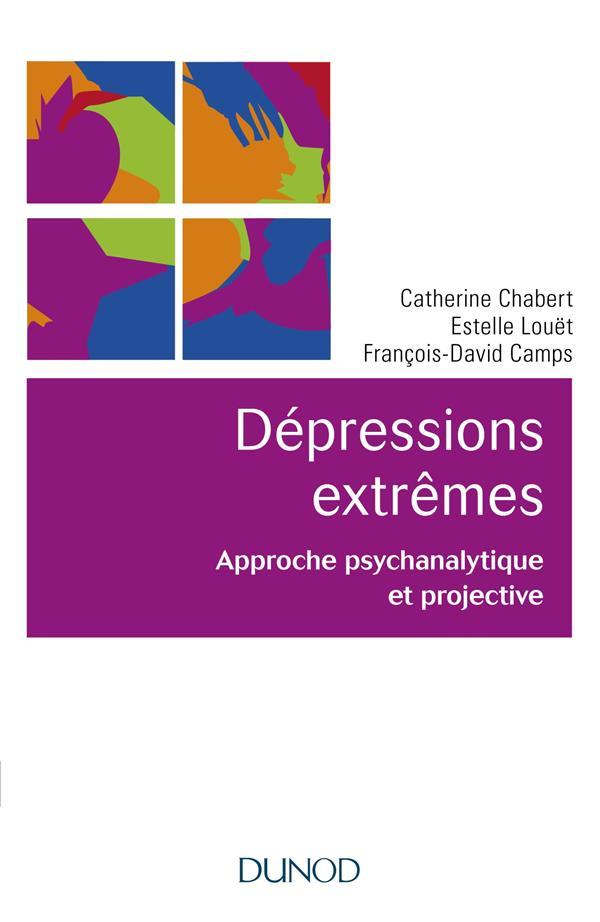 LES DEPRESSIONS EXTREMES - APPROCHE PSYCHANALYTIQUE ET PROJECTIVE