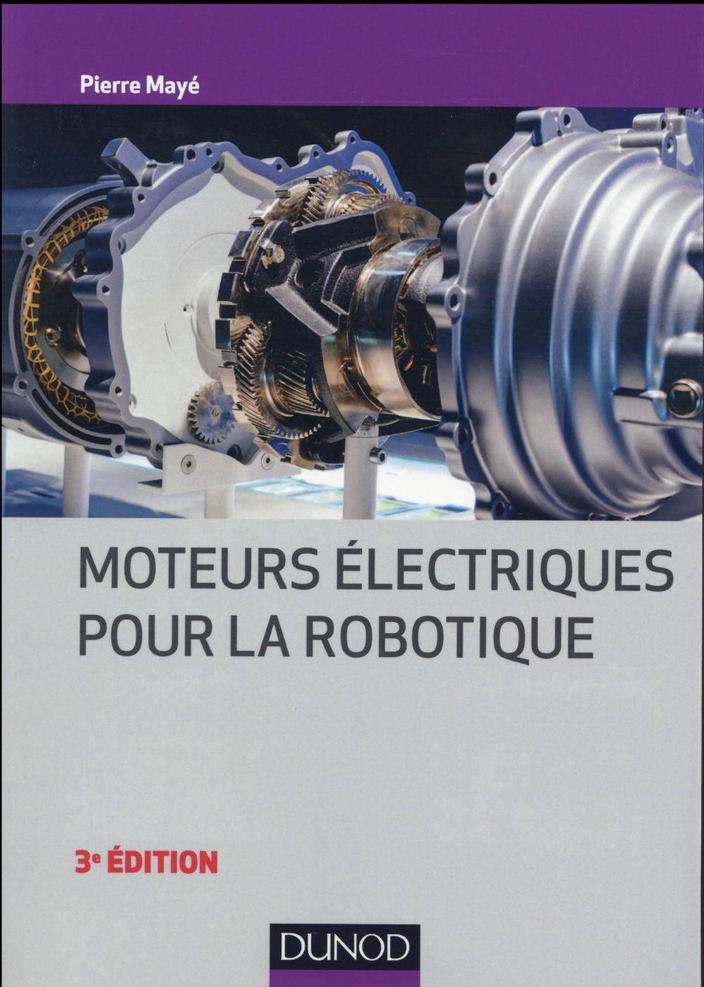 MOTEURS ELECTRIQUES POUR LA ROBOTIQUE (3E EDITION)