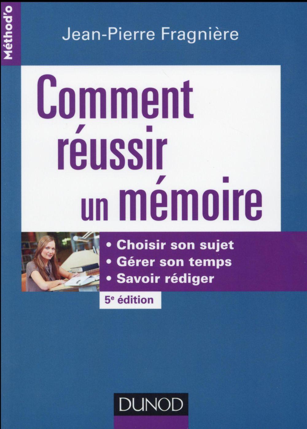 COMMENT REUSSIR UN MEMOIRE (5E EDITION)