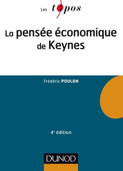 LA PENSEE ECONOMIQUE DE KEYNES - 4E ED.