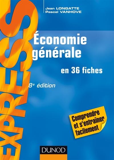 Vanhove Pascal - ECONOMIE GENERALE - 8E ED - EN 36 FICHES