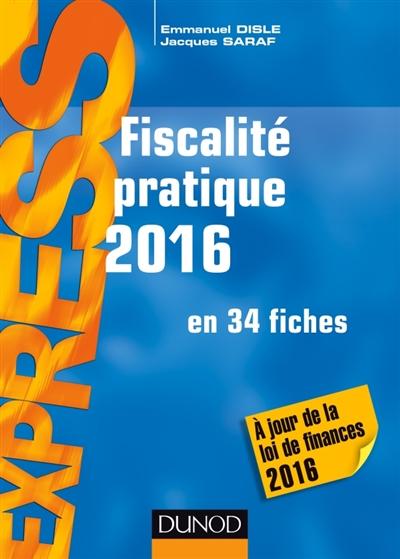 Saraf Jacques - FISCALITE PRATIQUE 2016 - 21E ED. - EN 34 FICHES
