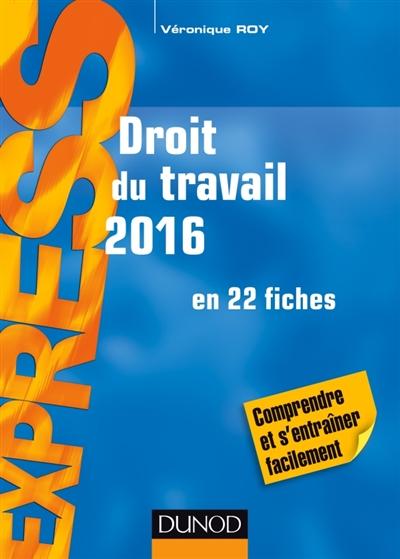 Roy Véronique - DROIT DU TRAVAIL 2016 - 20E ED. - EN 22 FICHES