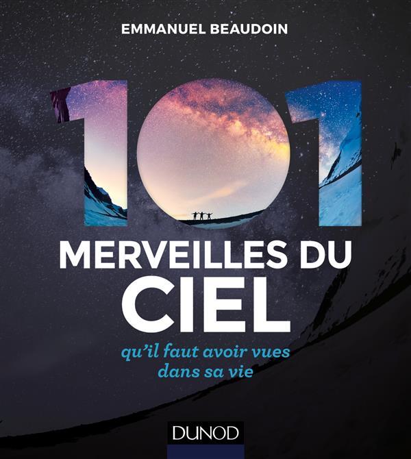 101 MERVEILLES DU CIEL... QU'IL FAUT AVOIR VUES DANS SA VIE (2E EDITION) BEAUDOIN EMMANUEL Dunod