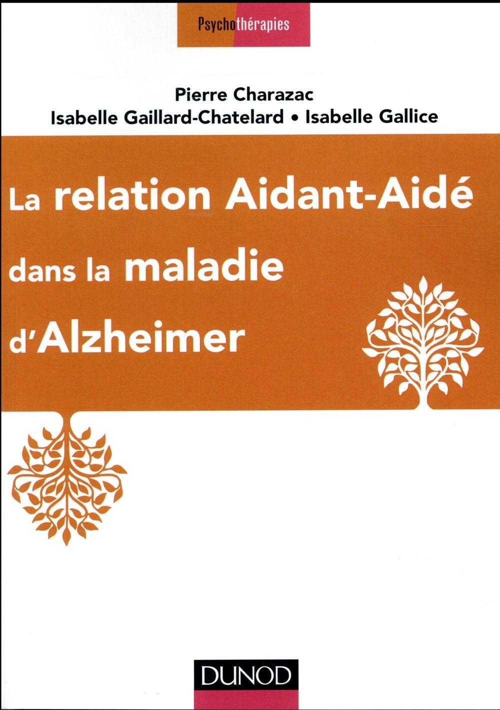 LA RELATION AIDANT-AIDE DANS LA MALADIE D'ALZHEIMER