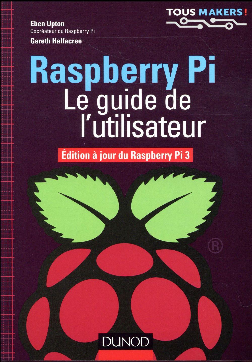 RASPBERRY PI   LE GUIDE DE L'UTILISATEUR   EDITION A JOUR DE RASPBERRY PI 3