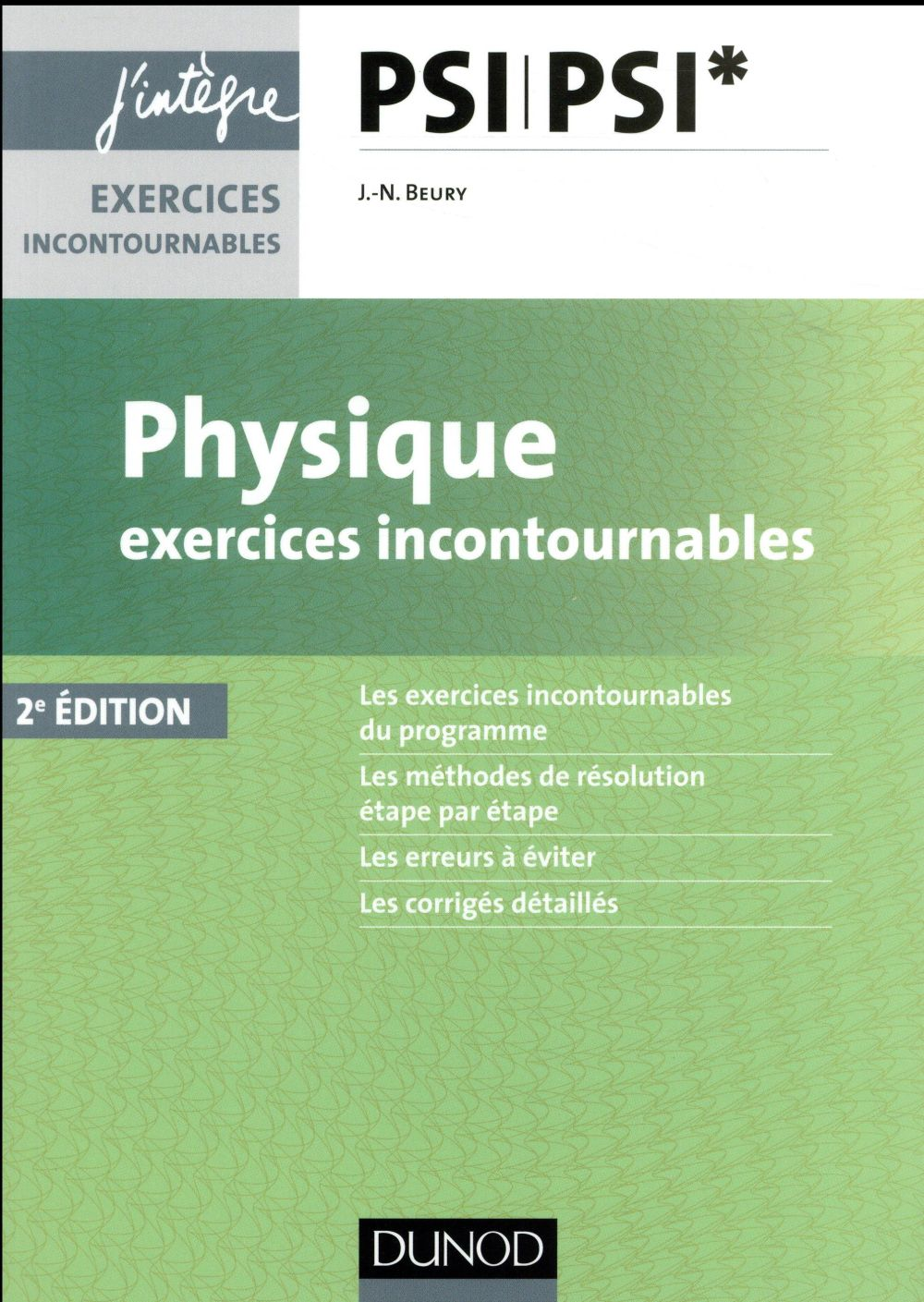 BEURY JEAN-NOEL - PHYSIQUE EXERCICES INCONTOURNABLES PSI - 2E