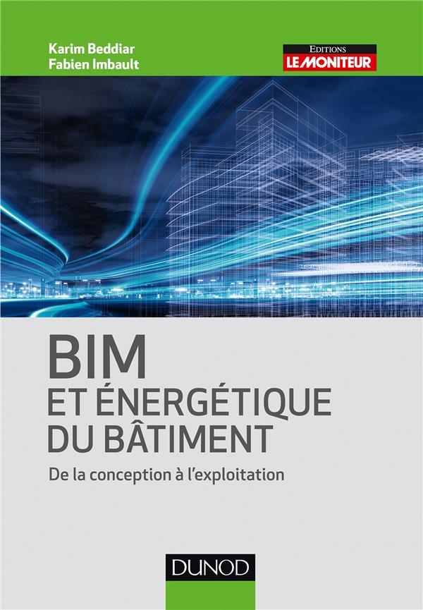 BIM ET ENERGETIQUE DES BATIMENTS BEDDIAR, KARIM / IMBAULT, FABI Dunod