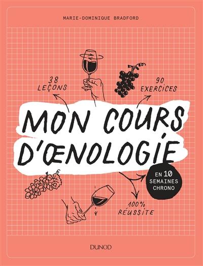 MON COURS D-OENOLOGIE - EN 10 BRADFORD M-D. DUNOD
