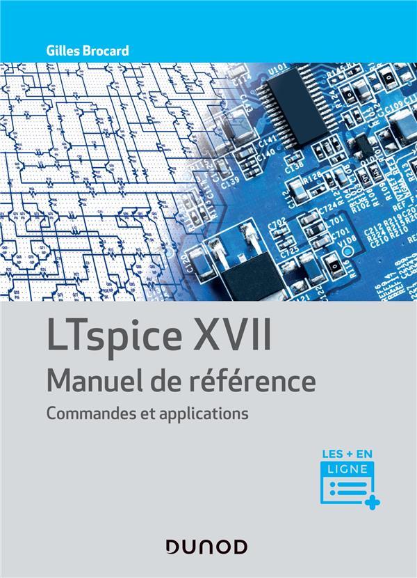 LTSPICE XVII  -  MANUEL DE REFERENCE, COMMANDES ET APPLICATIONS