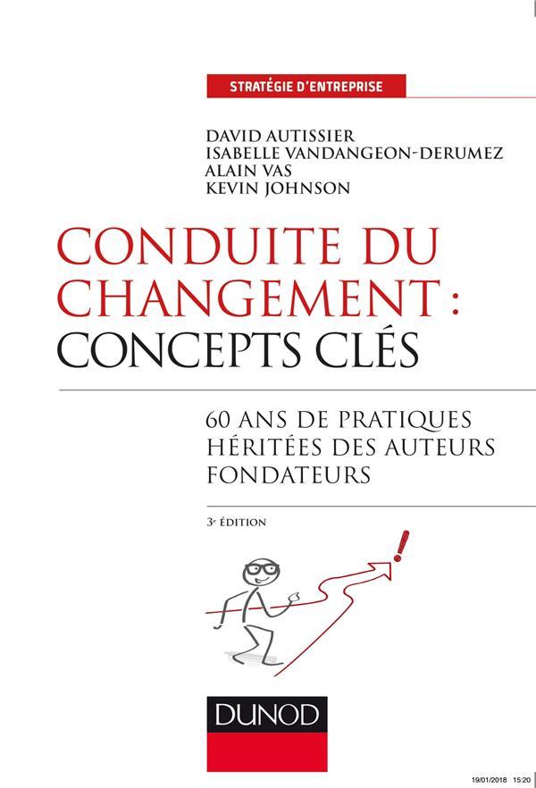 CONDUITE DU CHANGEMENT : CONCEPTS-CLES  -  50 ANS DE PRATIQUES (3E EDITION)  AUTISSIER, DAVID  DUNOD