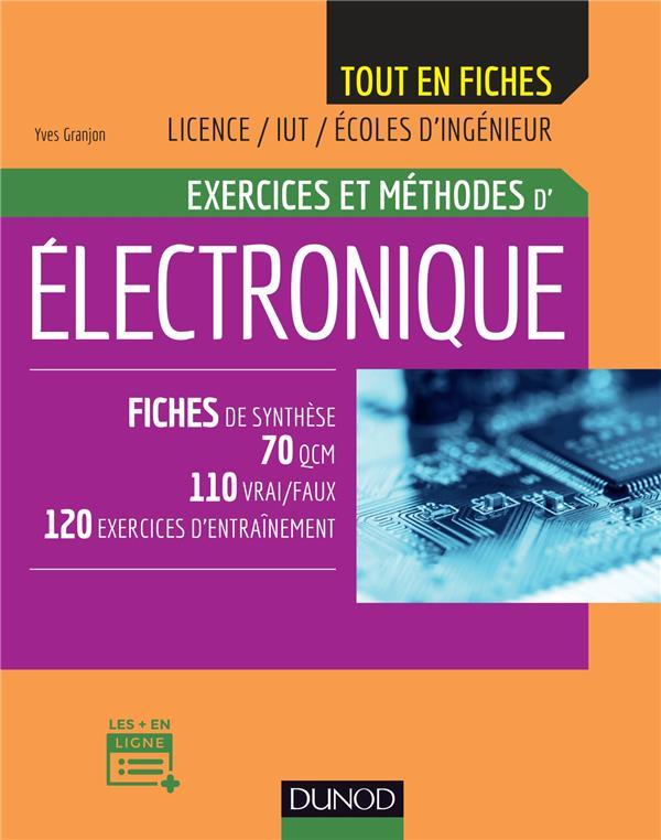 ELECTRONIQUE   EXERCICES ET METHODES   FICHES DE SYNTHESE, 70 QCM, 110 VRAIFAUX, 120 EXERCICES