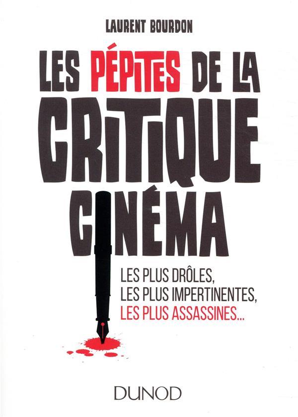 LES PEPITES DE LA CRITIQUE CINEMA - LES PLUS DROLES, LES PLUS IMPERTINENTES, LES PLUS ASSA - LES PLU