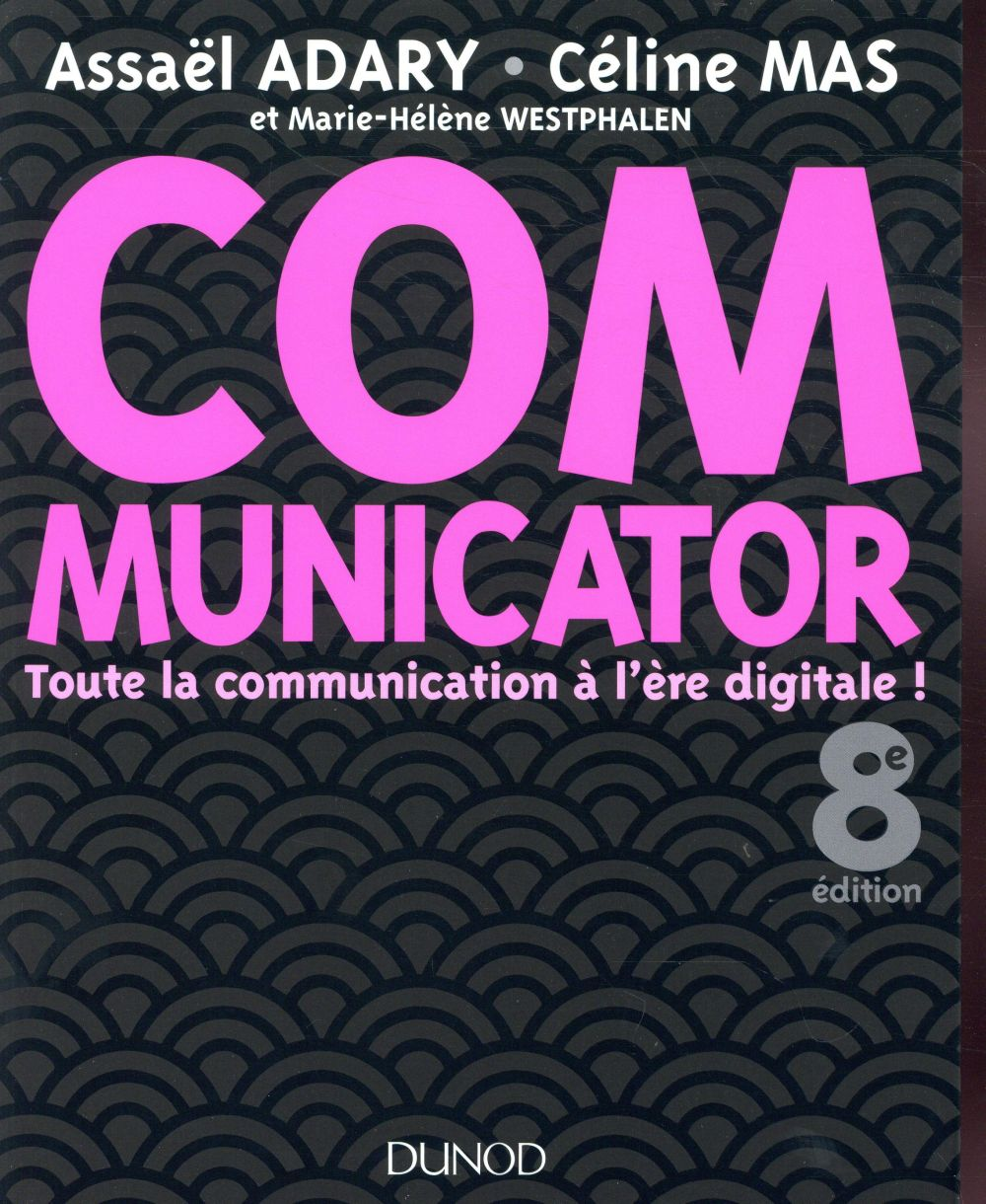 COMMUNICATOR   8E ED.   TOUTE LA COMMUNICATION A L'ERE DIGITALE !