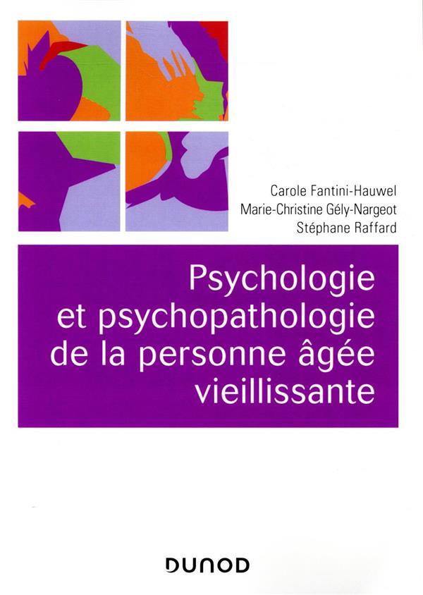 PSYCHOLOGIE ET PSYCHOPATHOLOGIE DE LA PERSONNE AGEE VIEILLISSANTE - 2E ED.