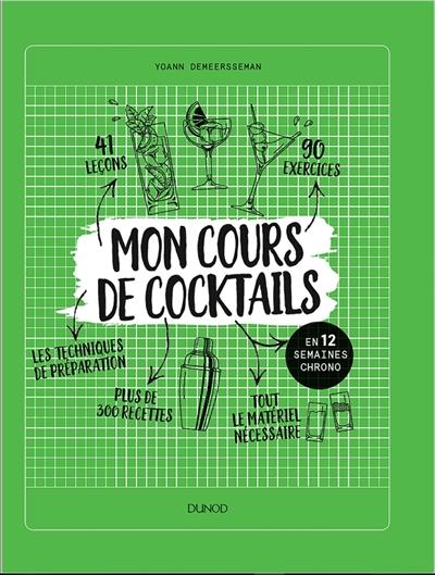 MON COURS DE COCKTAILS - EN 12 SEMAINES CHRONO DEMEERSSEMAN YOANN DUNOD