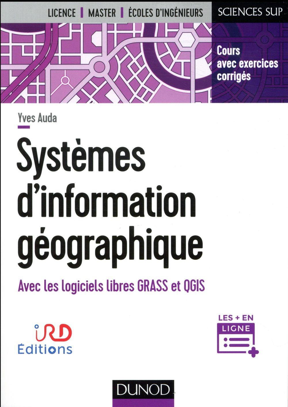 SYSTEMES D'INFORMATION GEOGRAPHIQUE  -  AVEC LES LOGICIELS LIBRES GRASS ET QGIS