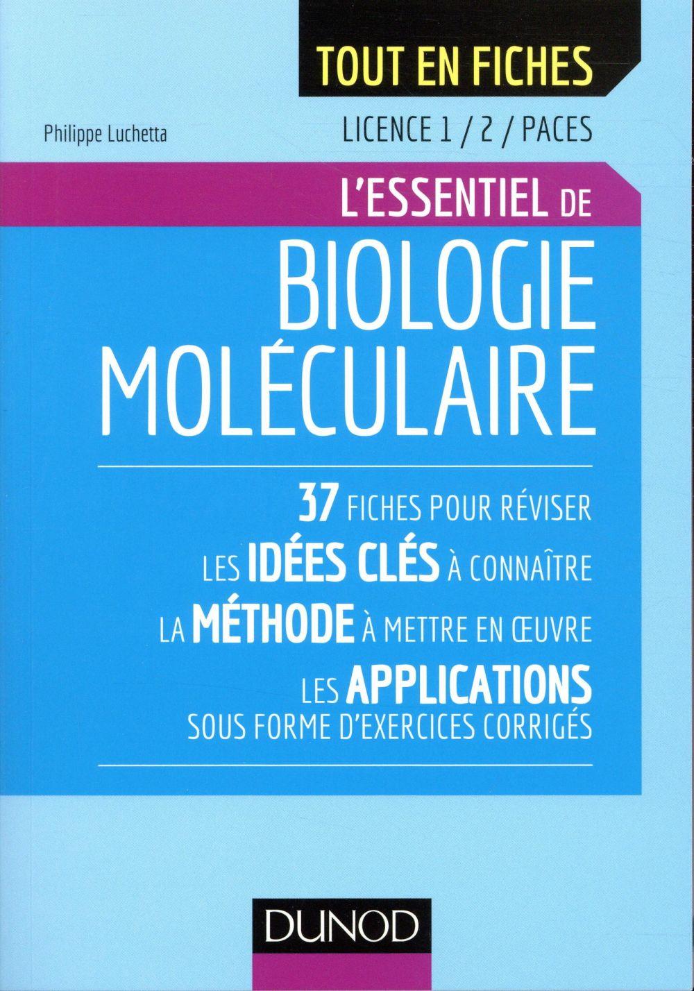 BIOLOGIE MOLECULAIRE   LICENCE 1  2  PACES   L'ESSENTIEL