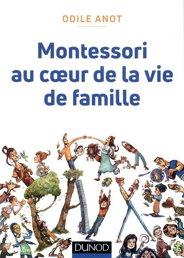 MONTESSORI  AU COEUR DE LA VIE ANOT ODILE DUNOD