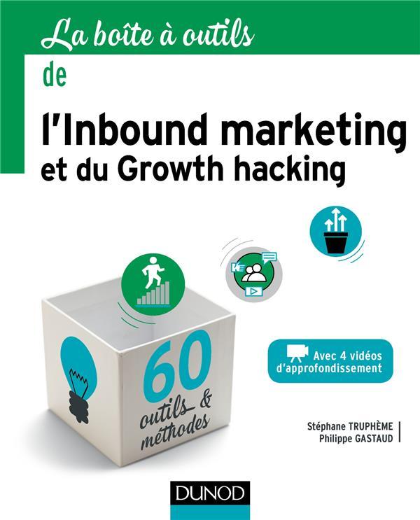 LA BOITE A OUTILS  -  DE L'INBOUND MARKETING ET DU GROWTH HACKING (EDITION 2019) TRUPHEME, STEPHANE DUNOD