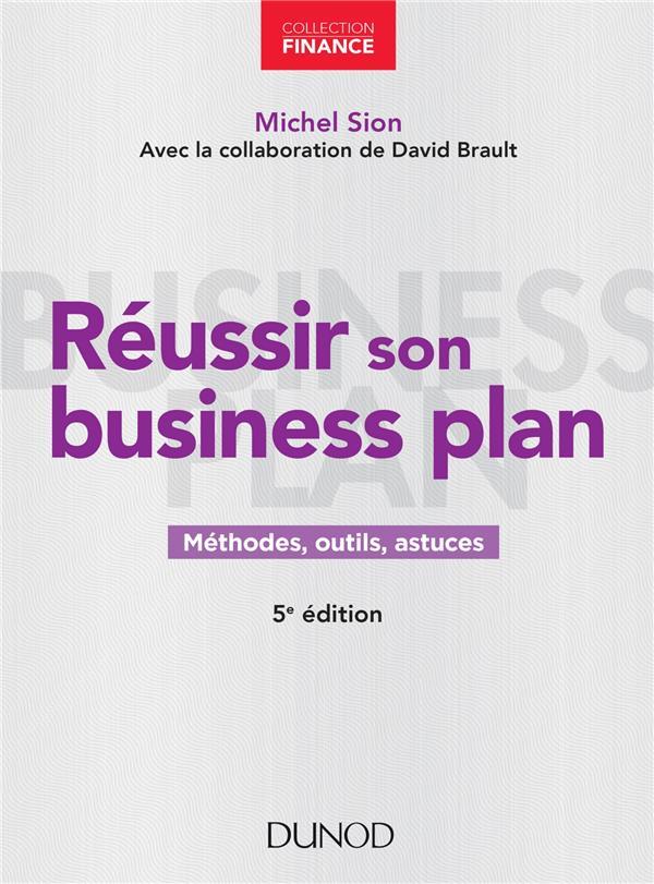 REUSSIR SON BUSINESS PLAN  -  METHODES, OUTILS ET ASTUCES (5E EDITION)  SION, MICHEL DUNOD