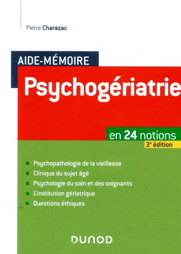 AIDE-MEMOIRE  -  PSYCHOGERIATRIE  -  EN 24 NOTIONS (3E EDITION)