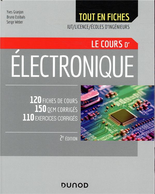 ELECTRONIQUE  -  IUT, LICENCE, ECOLES D'INGENIEURS  -  TOUT LE COURS EN FICHES (2E EDITION)