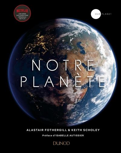 NOTRE PLANETE FOTHERGILL/SCHOLEY DUNOD