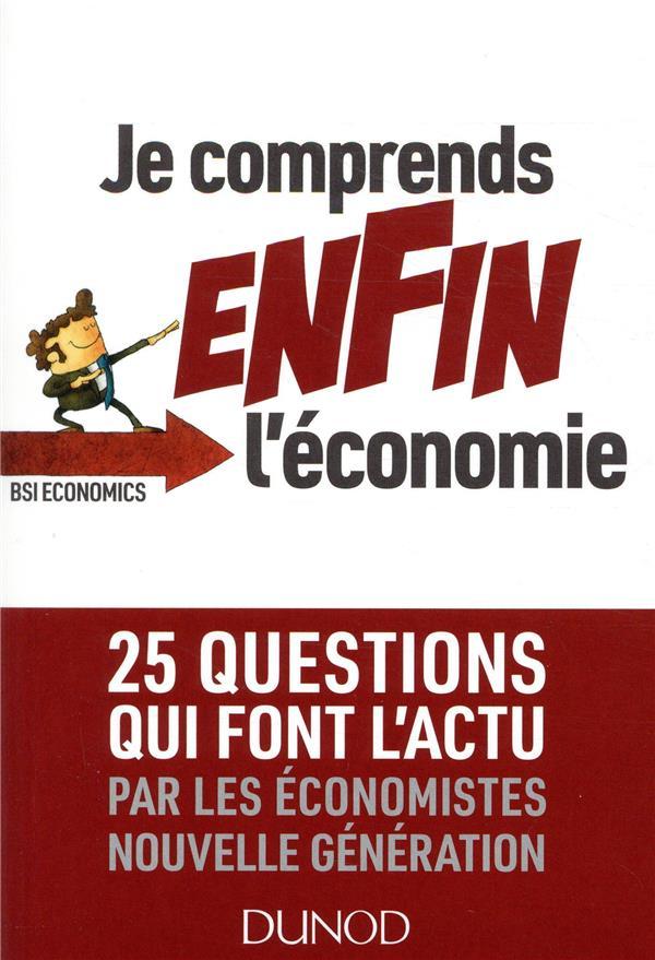 JE COMPRENDS ENFIN L-ECONOMIE XXX DUNOD