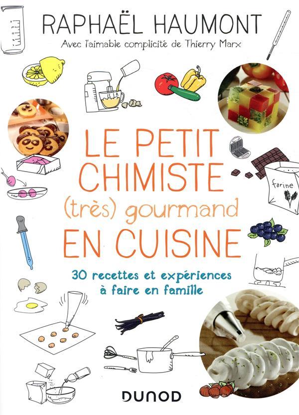LE PETIT CHIMISTE (TRES)  GOURMAND EN CUISINE - 3ED. - 30 RECETTES ET EXPERIENCES A FAIRE EN FAMILLE
