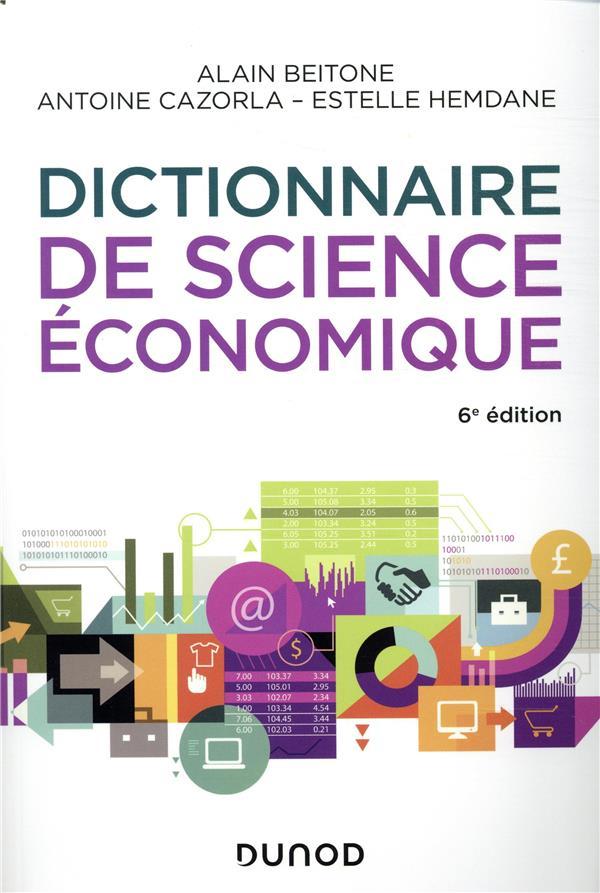 DICTIONNAIRE DE SCIENCE ECONOMIQUE - 6E ED. BEITONE/CAZORLA DUNOD