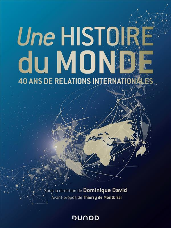UNE HISTOIRE DU MONDE - 40 ANS DAVID/DE MONTBRIAL DUNOD