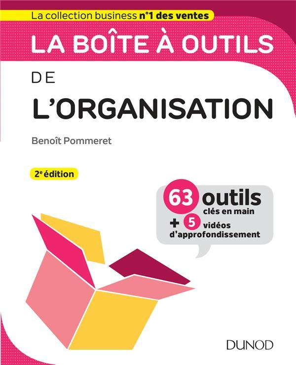 LA BOITE A OUTILS  -  DE L'ORGANISATION  -  63 OUTILS et METHODES POMMERET, BENOIT DUNOD