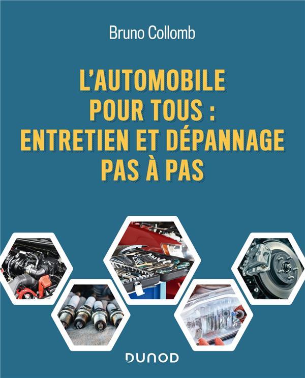 L'AUTOMOBILE POUR TOUS : ENTRETIEN ET DEPANNAGE PAS A PAS COLLOMB, BRUNO DUNOD