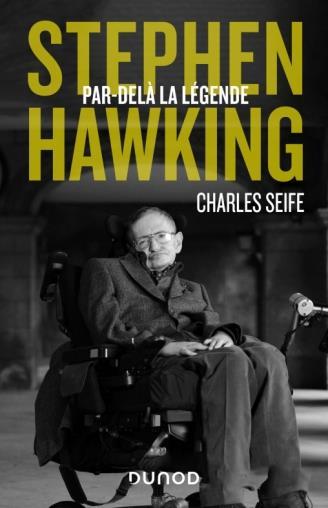 STEPHEN HAWKING : PAR-DELA LA LEGENDE SEIFE, CHARLES DUNOD
