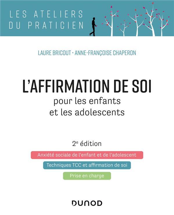 L'AFFIRMATION DE SOI POUR LES ENFANTS ET LES ADOLESCENTS (2E EDITION) BRICOUT/CHAPERON DUNOD