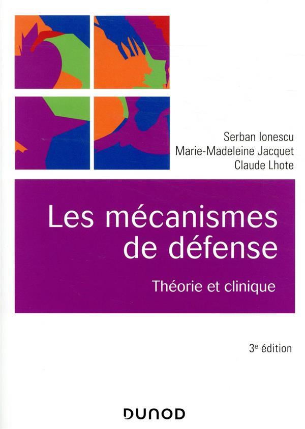 LES MECANISMES DE DEFENSE  -  THEORIE ET CLINIQUE (3E EDITION)  JACQUET, MARIE-MADELEINE  DUNOD