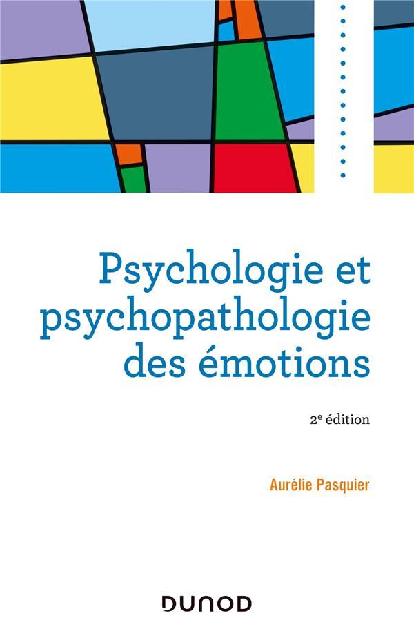 PSYCHOLOGIE ET PSYCHOPATHOLOGIE DES EMOTIONS (2E EDITION)