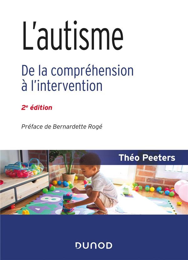L'AUTISME  -  DE LA COMPREHENSION A L'INTERVENTION (2E EDITION)