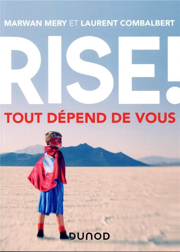 RISE ! TOUT DEPEND DE VOUS