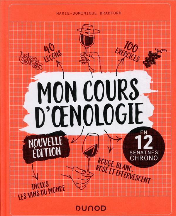MON COURS D'OENOLOGIE - 2 ED. - EN 12 SEMAINES CHRONO BRADFORD M-D. DUNOD