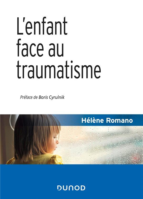 L'ENFANT FACE AU TRAUMATISME (2E EDITION) ROMANO, HELENE DUNOD