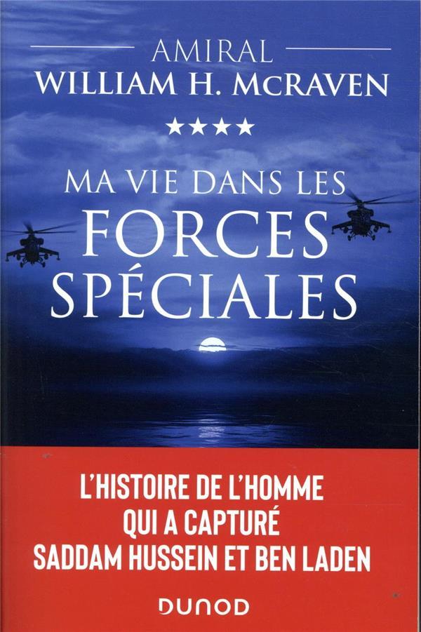MA VIE DANS LES FORCES SPECIALES  -  L'HISTOIRE DE L'HOMME QUI A CAPTURE SADDAM HUSSEIN ET BEN LADEN