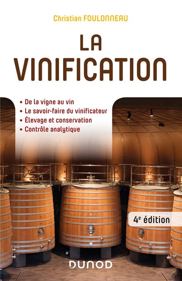 La Vinification - 4e Ed. CHRISTIAN FOULONNEAU DUNOD