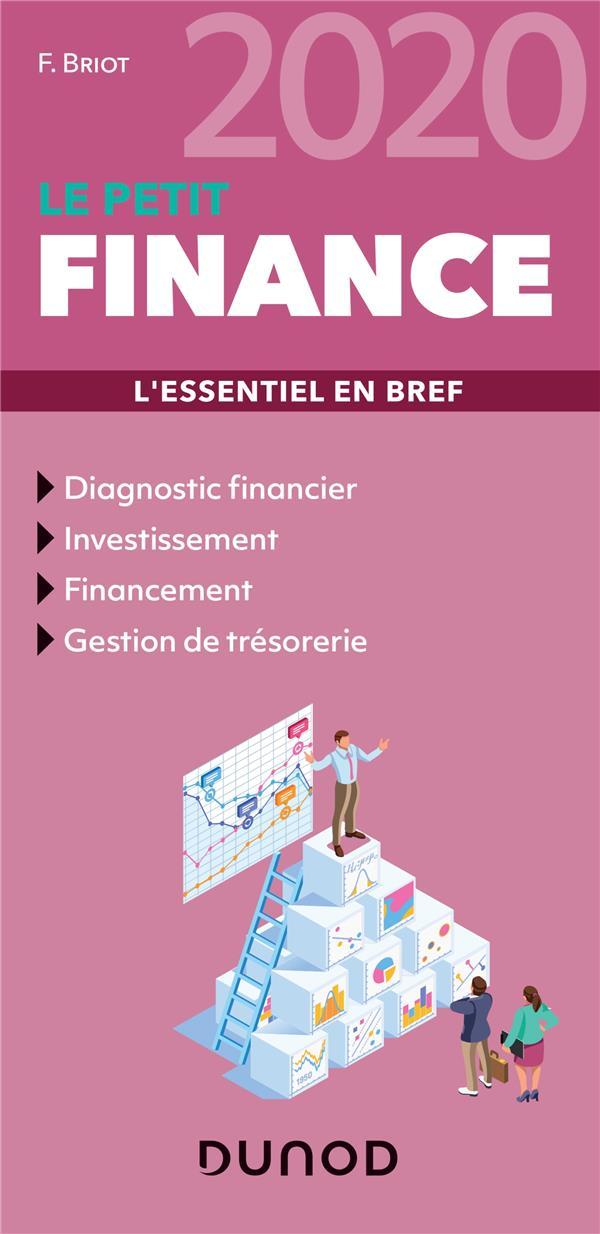 LE PETIT FINANCE  -  LES NOTIONS INDISPENSABLES (EDITION 2020) BRIOT, FABRICE DUNOD