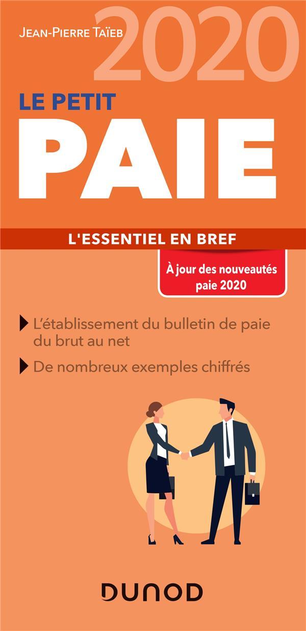 LE PETIT PAIE  -  LES PRATIQUES INDISPENSABLES (EDITION 2020) TAIEB, JEAN-PIERRE DUNOD