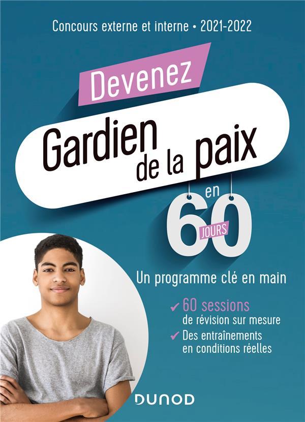 DEVENEZ GARDIEN DE LA PAIX EN 60 JOURS  -  CONCOURS EXTERNE ET INTERNE  -  UN PROGRAMME CLE EN MAIN (EDITION 20212022)