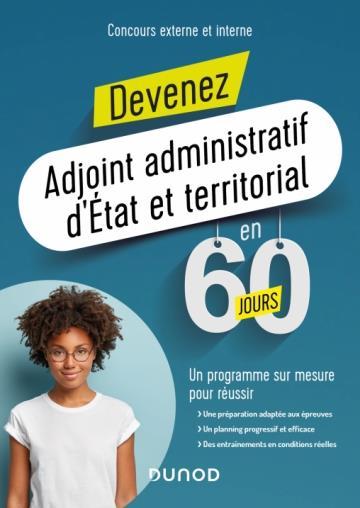 DEVENEZ ADJOINT ADMINISTRATIF D'ETAT ET TERRITORIAL EN 60 JOURS  -  CONCOURS EXTERNE ET INTERNE (EDITION 20202021) BELLENEY, DELPHINE  DUNOD